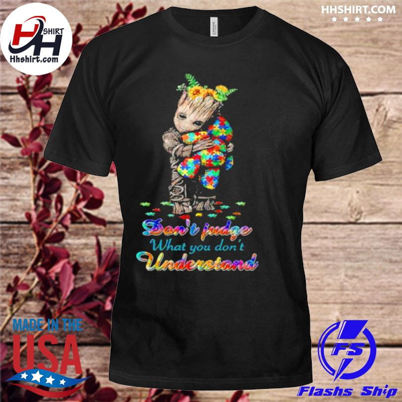 Don't judge what you don't understand autism awareness groot sunflower shirt