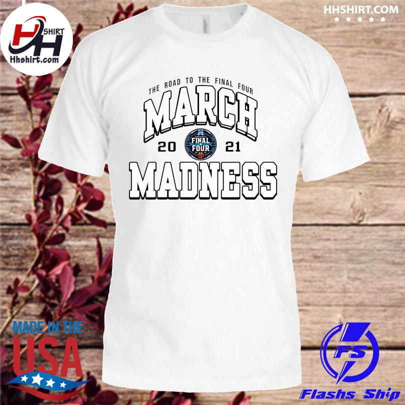 Officia The road to the final four march 2021 madness shirt