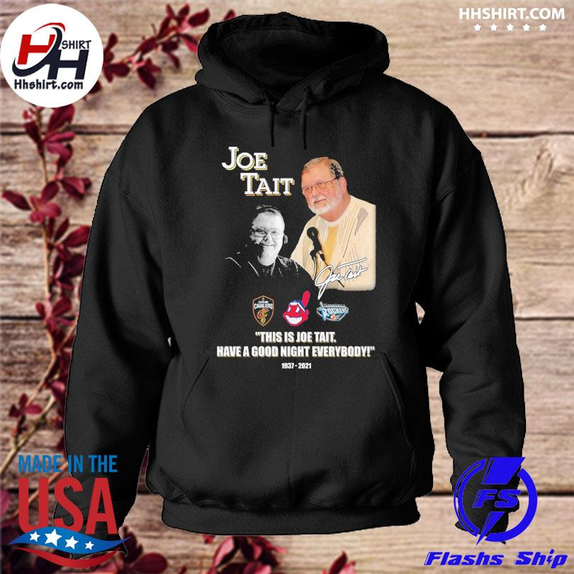 Official Joe Tait this is Joe Tait have good night everybody signature hoodie