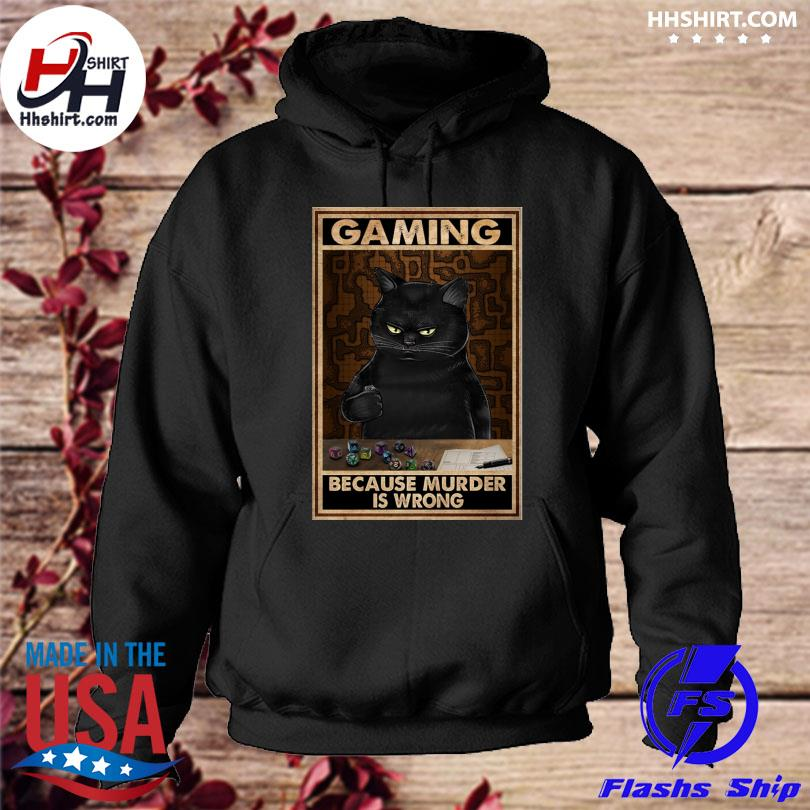 Black Cat gaming because murder is wrong hoodie