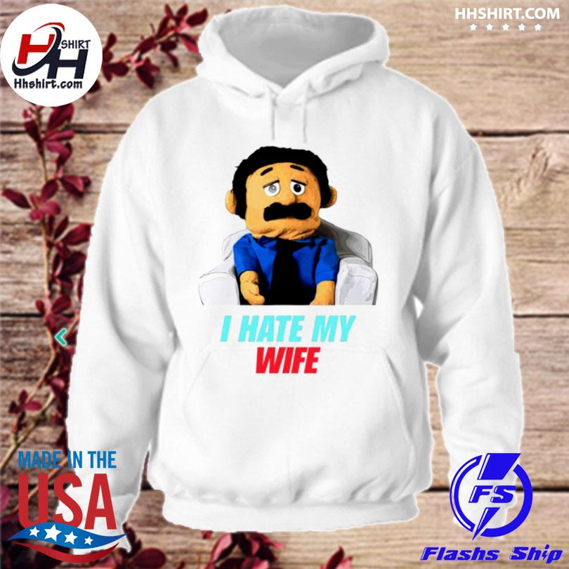 Diego puppet I hate my wife hoodie
