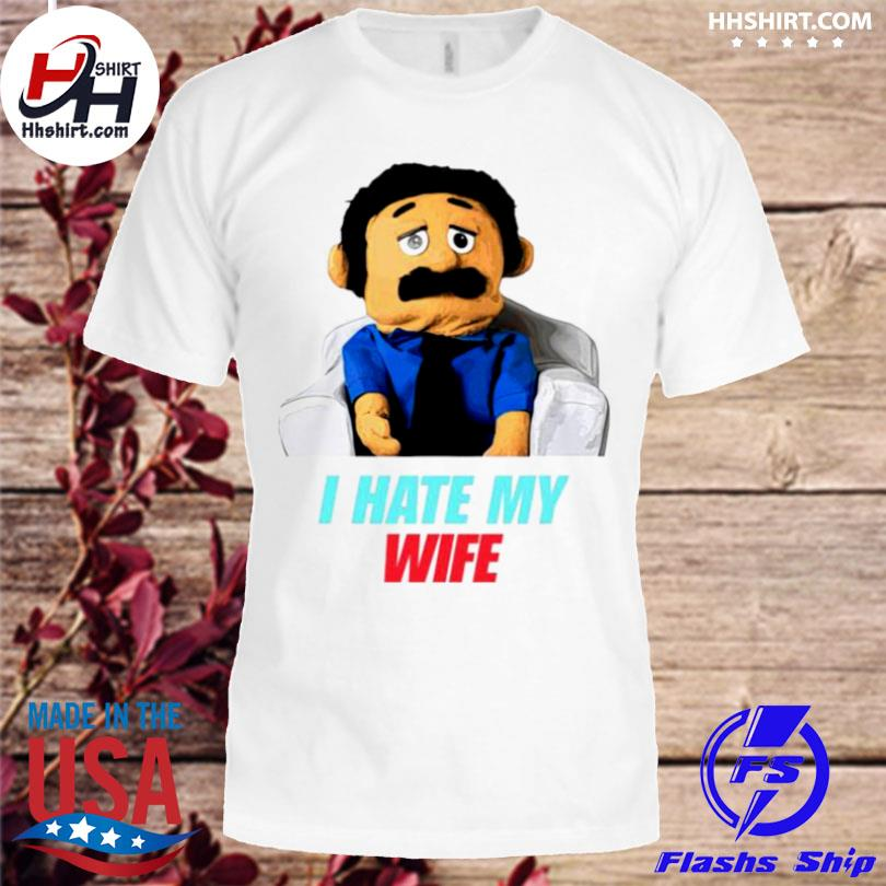 Diego puppet I hate my wife shirt