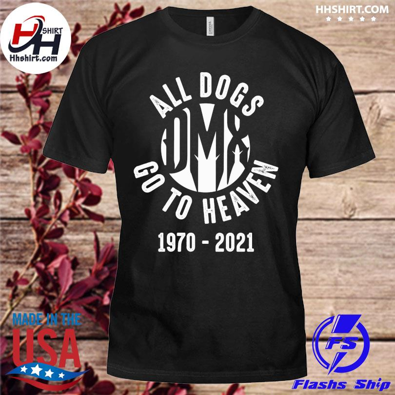 Dmx all dogs go to heaven 1970 2021 shirt