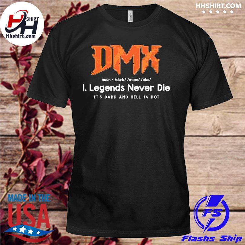 Dmx legends never die it's dark and and hell is not shirt