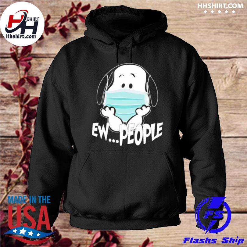 Ew people snoopy wear mask corona virus hoodie