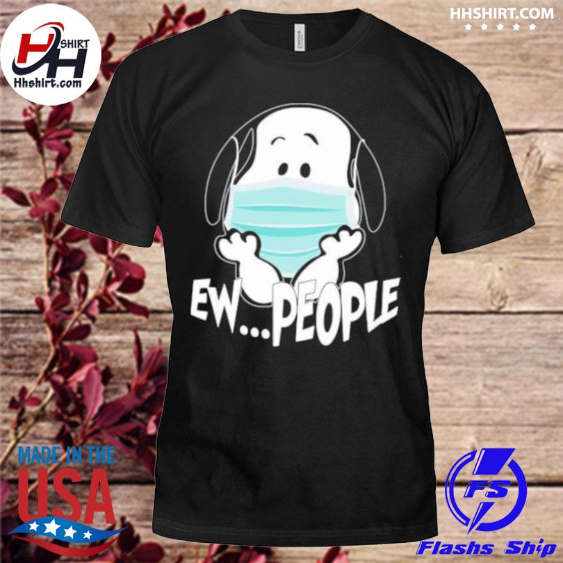 Ew people snoopy wear mask corona virus shirt