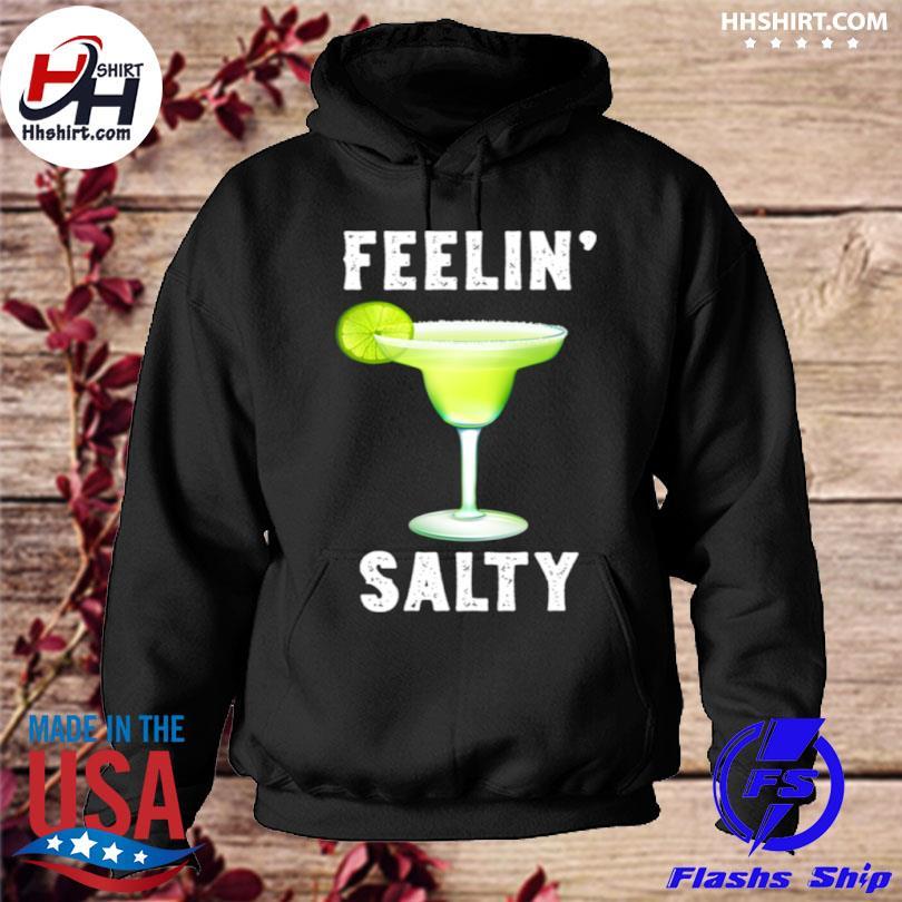 Feelin salty cinco de mayo hoodie