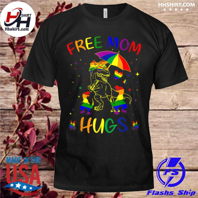 Free mom hugs lgbt pride mama dinosaur rex shirt