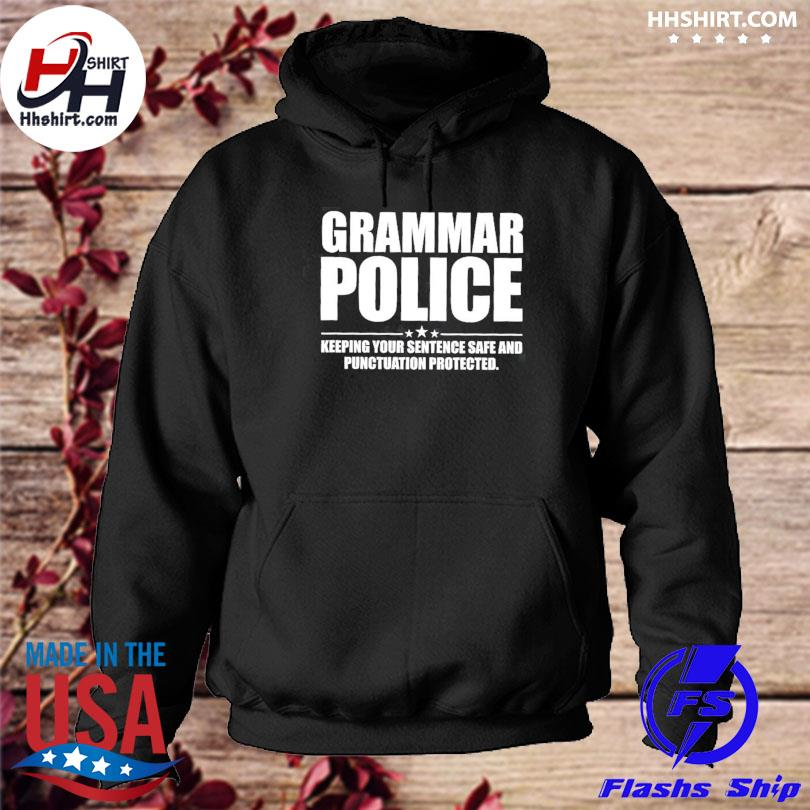 Grammar police keeping your sentence safe and pugruation protected hoodie