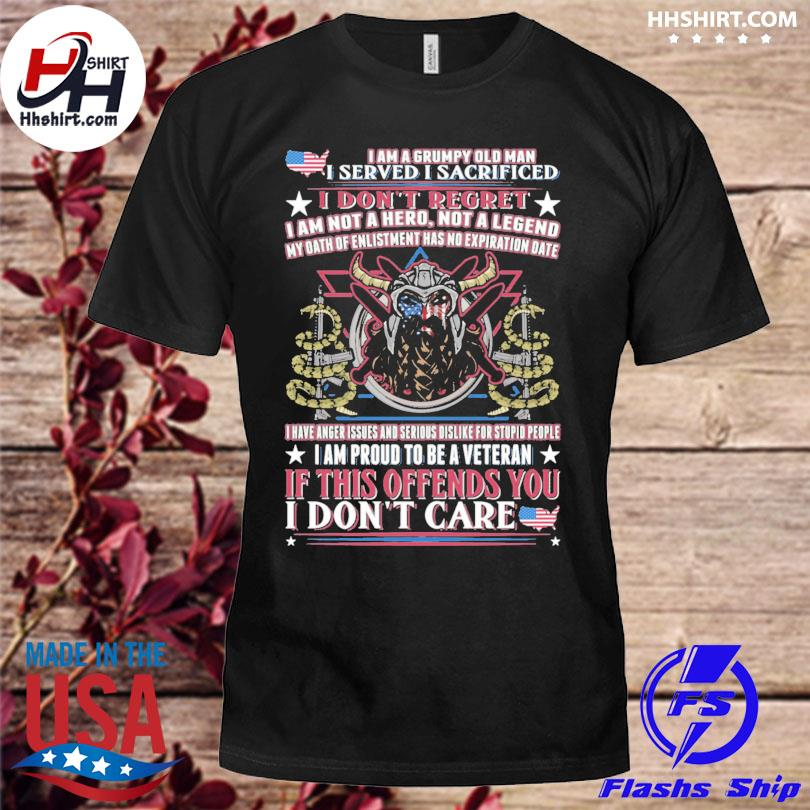I am a grumpy old man I served I sacrificed shirt