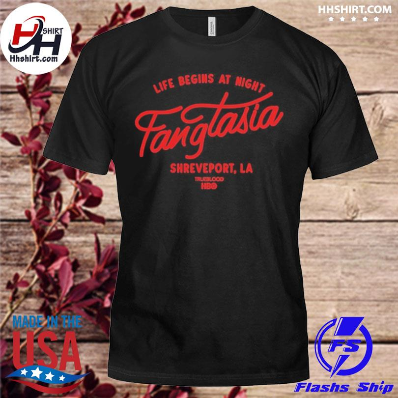 Life begins at night fangtasia shreveport la true blood hbo shirt
