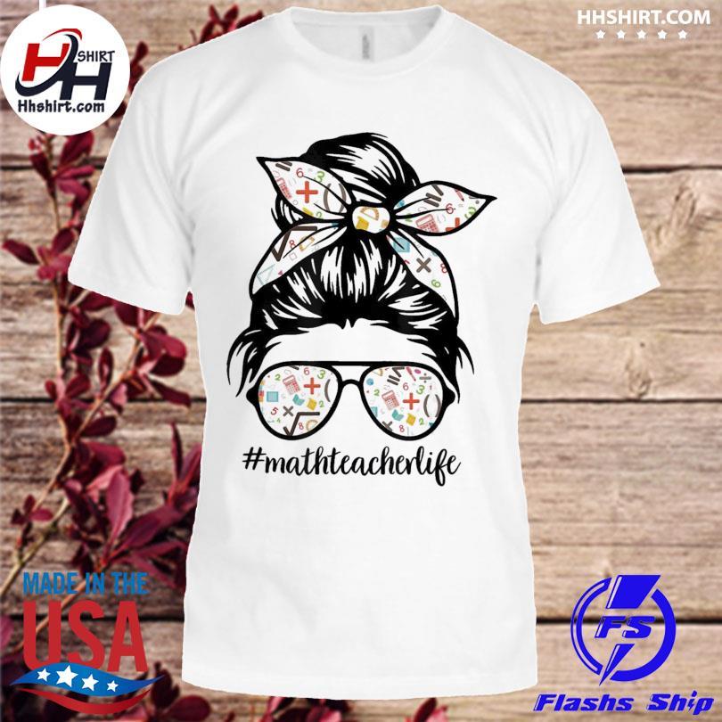 Math teacher messy bun life hair glasses us 2021 shirt