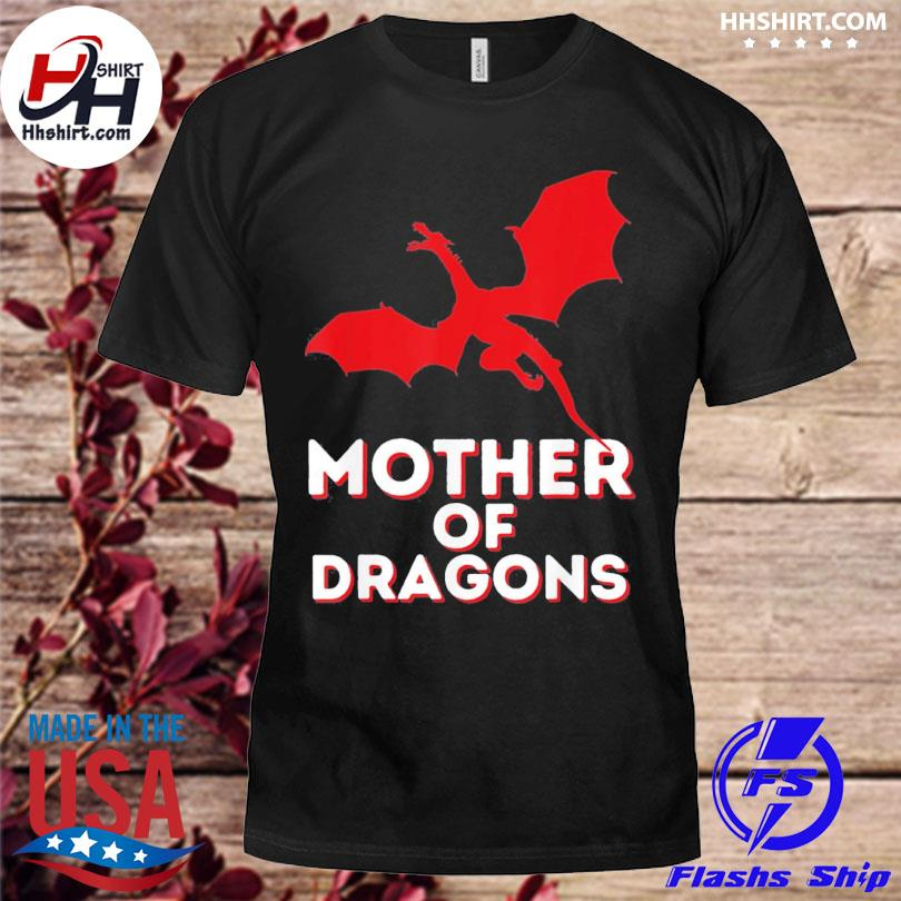 Mother of dragons mother's day mom & dragon lover shirt