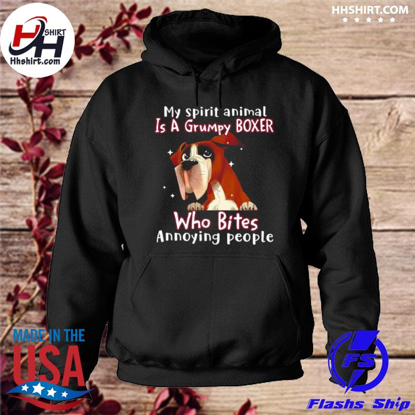 My spirit animal is a grumpy boxer who bites annoying people hoodie