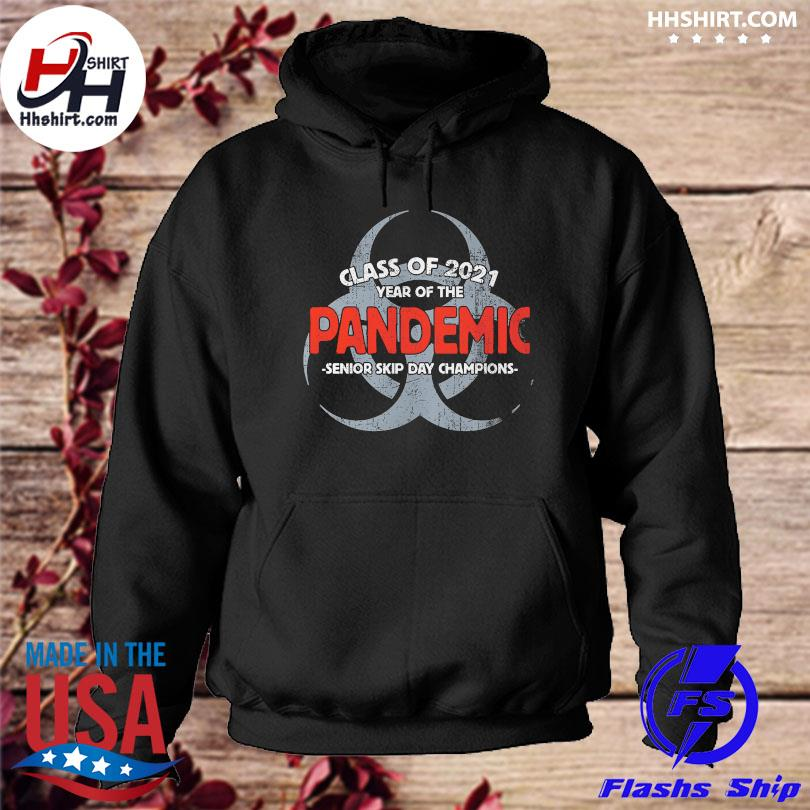 Official Class of 2021 pandemic senior skip day champions hoodie