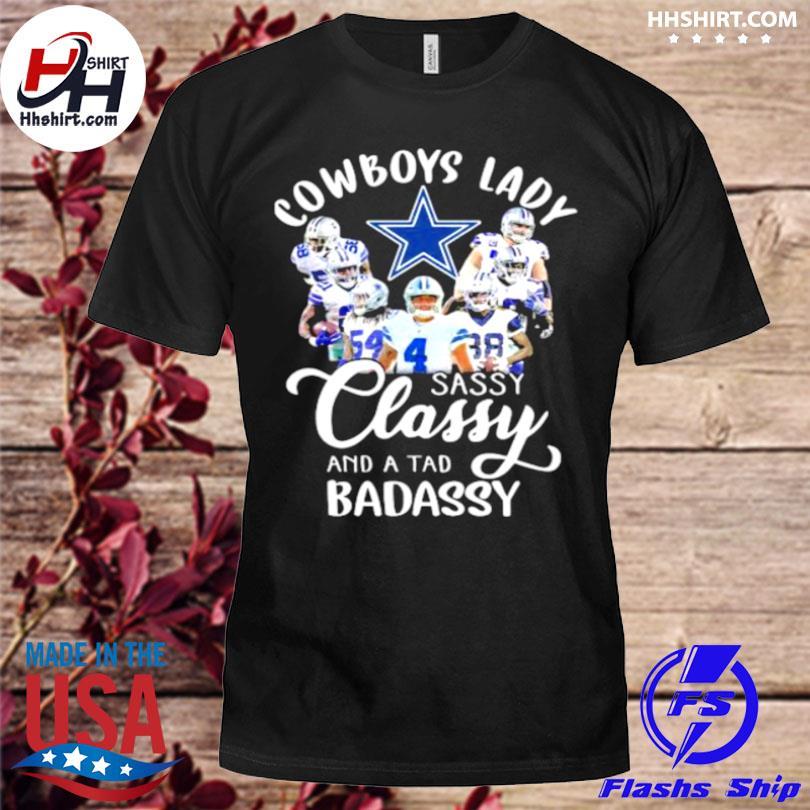 Official Dallas Cowboys lady sassy classy and a tad badassy shirt
