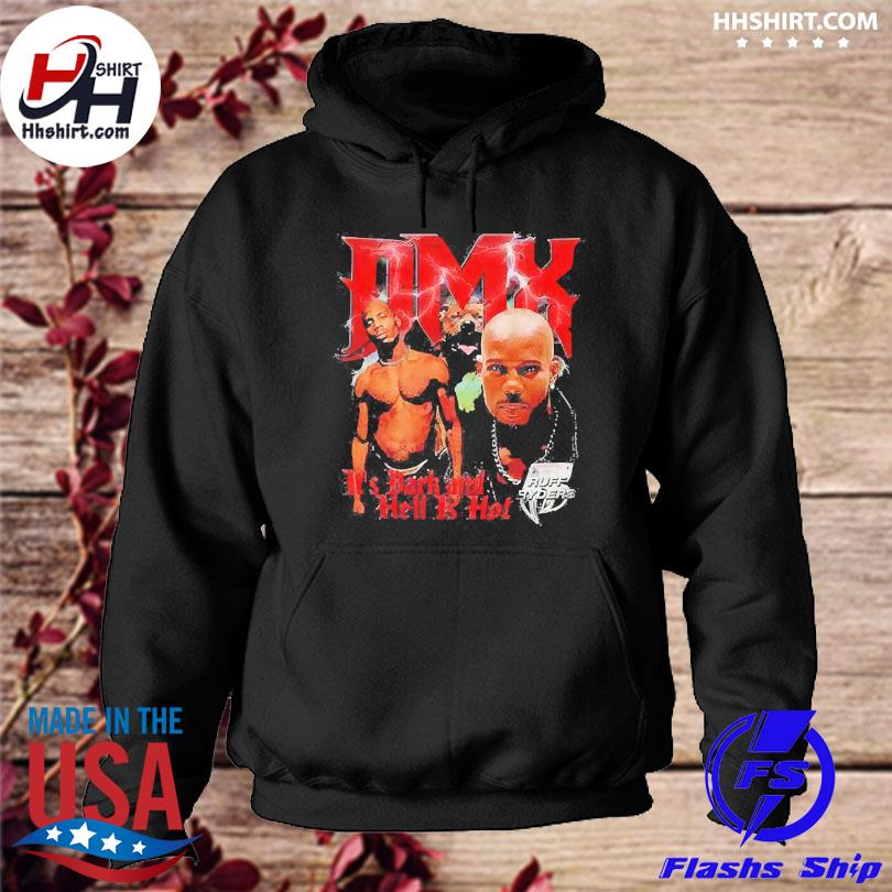 Official Dmx rapper it's dark and hell is hot 2021 hoodie