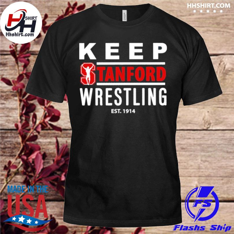 Official Keep stanford wrestling est 1914 shirt