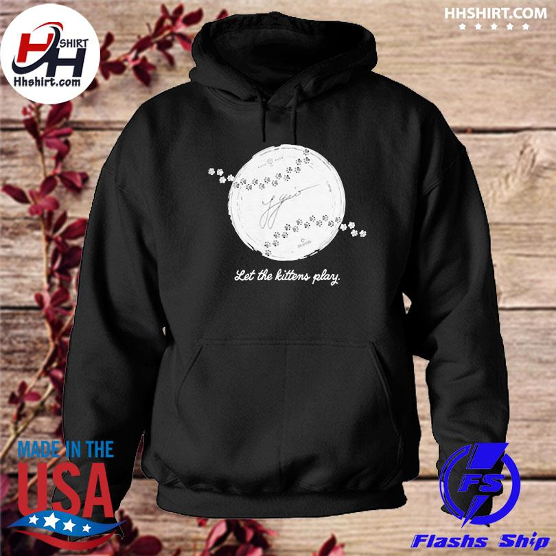 Official Let the kittens play hoodie