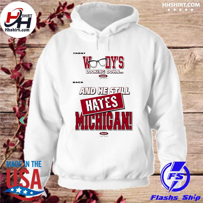 Official Ohio State Football Fans woody's looking dơn and he still hates Michigan hoodie