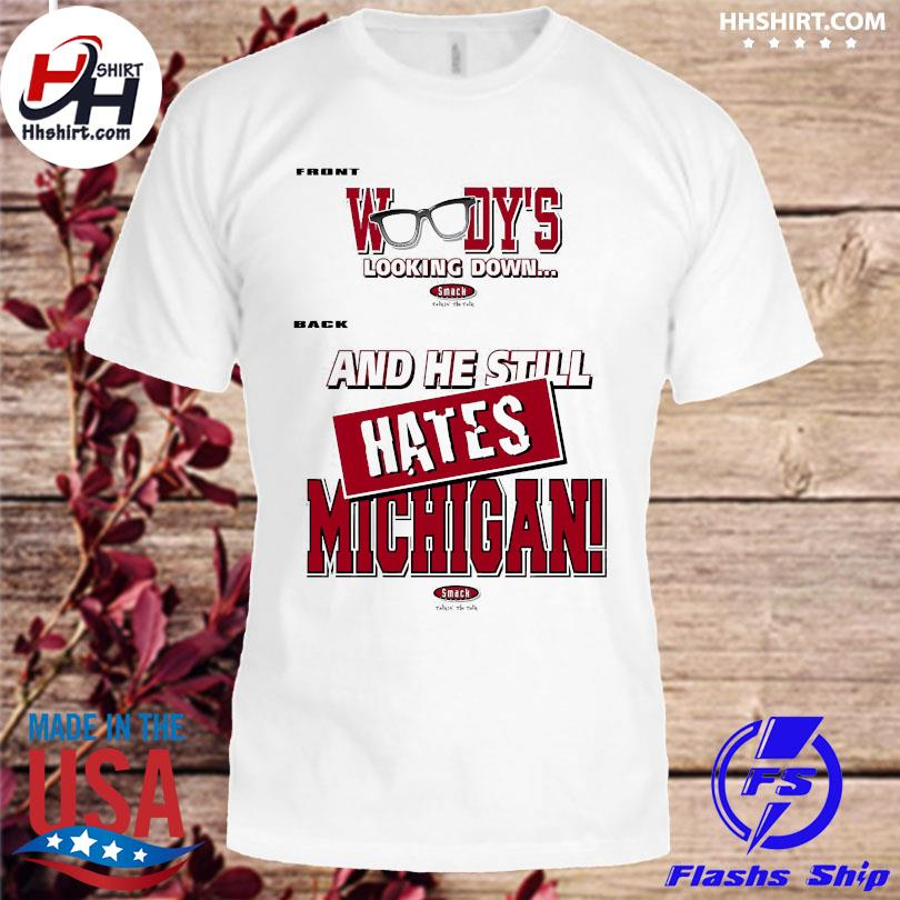 Official Ohio State Football Fans woody's looking dơn and he still hates Michigan shirt