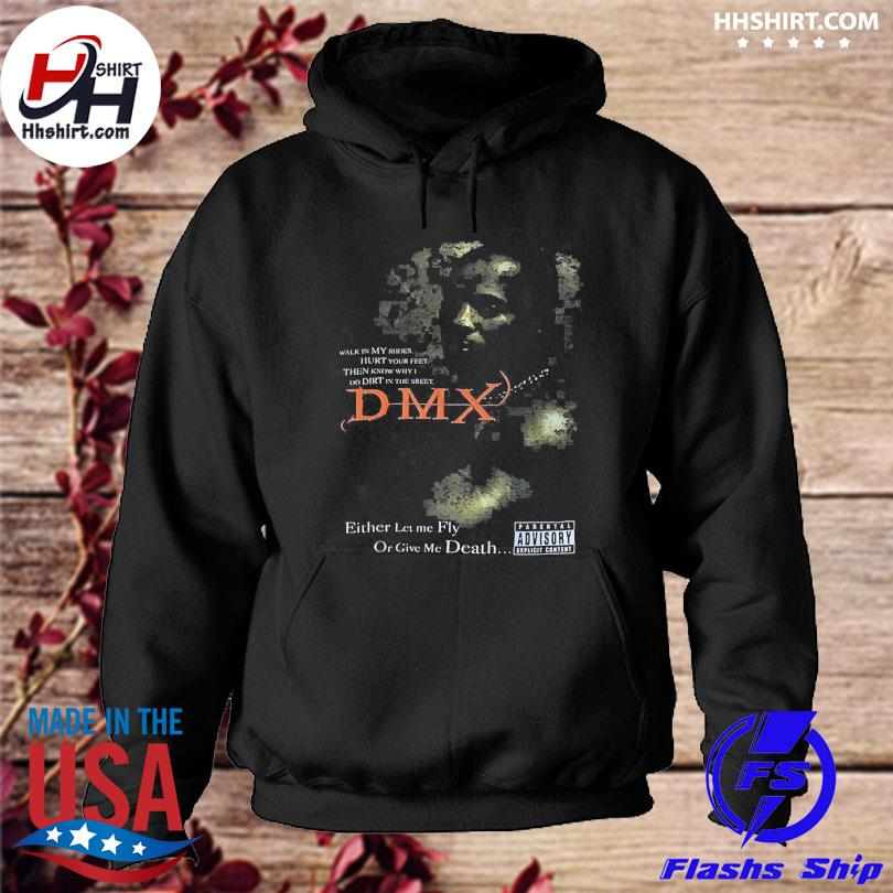 Official Rip Dmx Rapper either let me fly or give me death hoodie