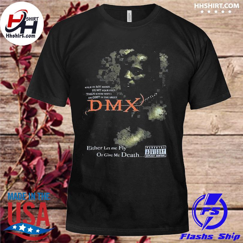Official Rip Dmx Rapper either let me fly or give me death shirt