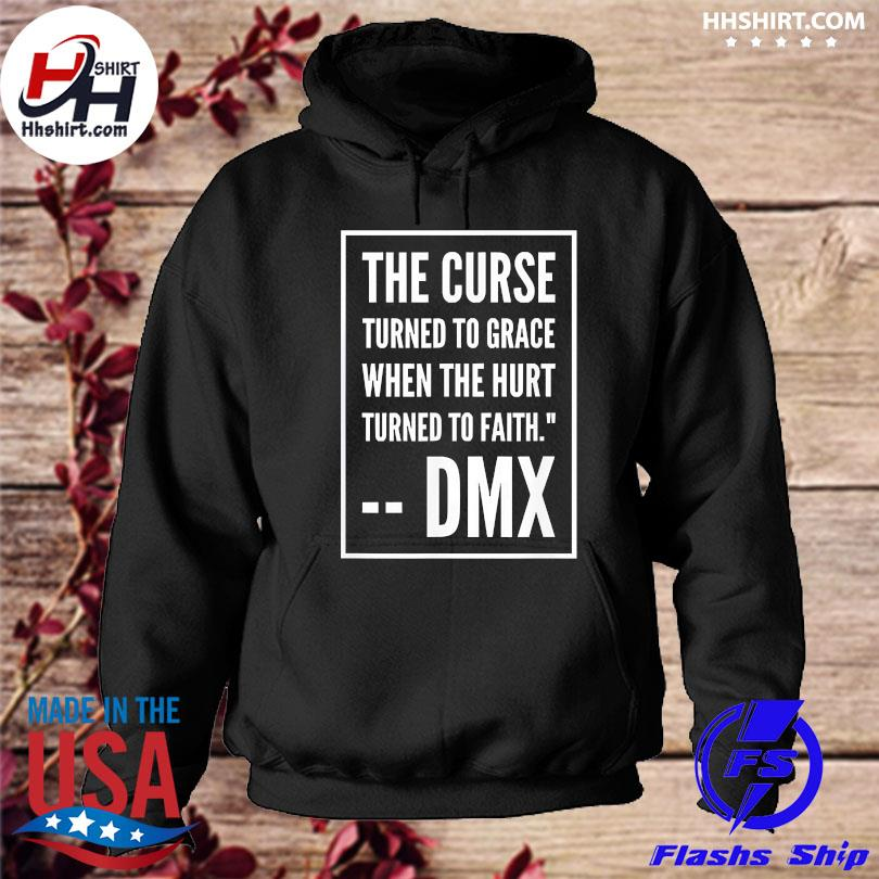 Official Rip Dmx the curse turned to grace when the hurt turned to faith hoodie
