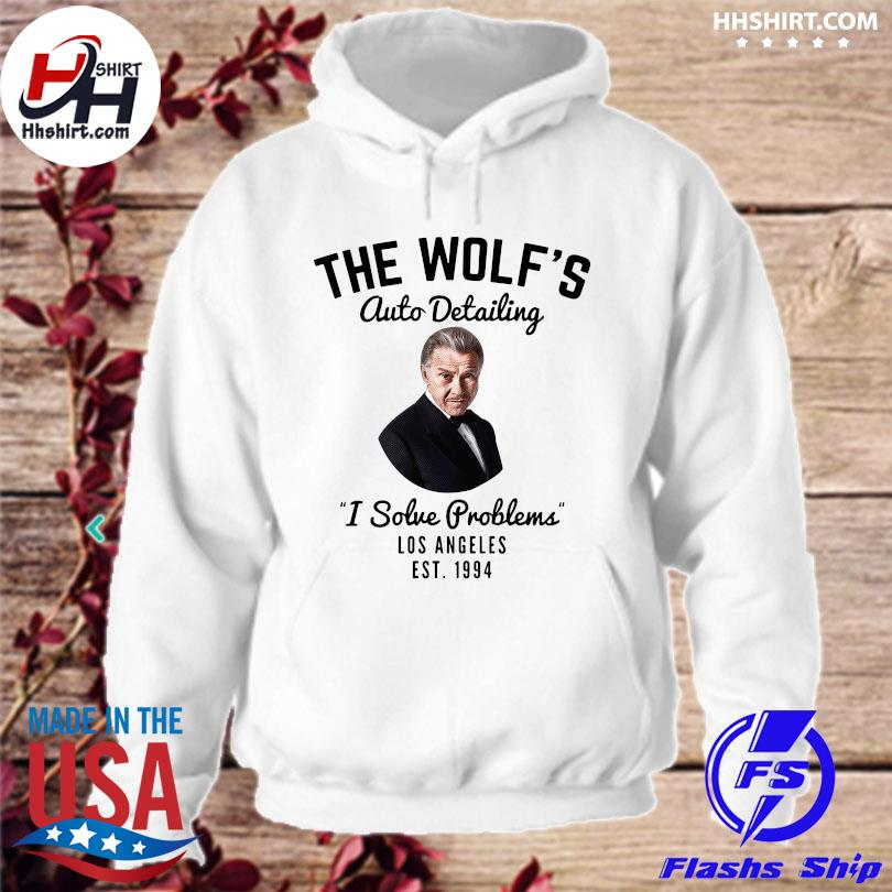 Official The wolf's auto detailing I solve problems los angeles est 1994 hoodie