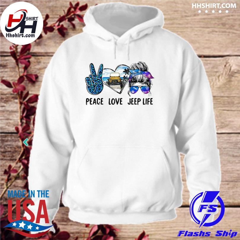 Peace love Jeep life hoodie