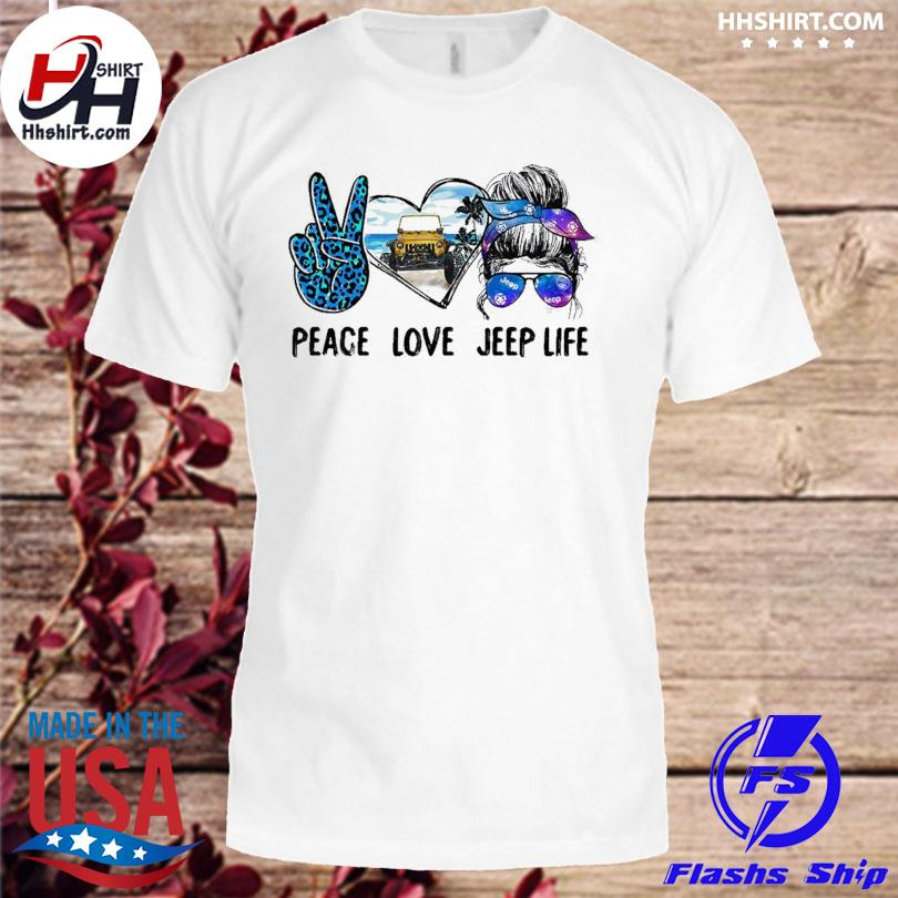Peace love Jeep life shirt