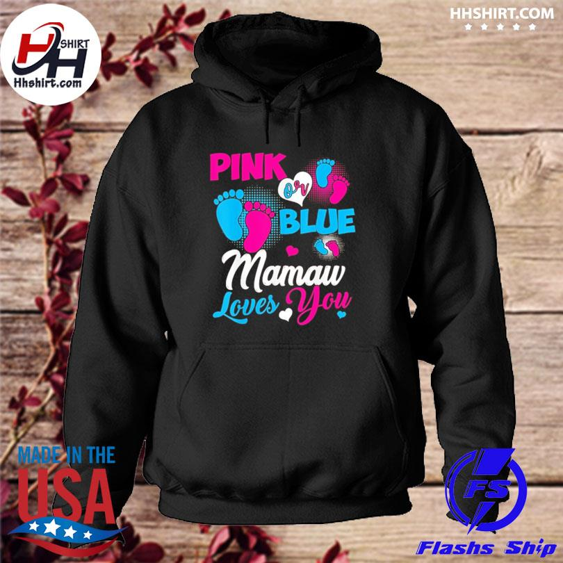 Pink or blue mamaw loves you 2021 hoodie