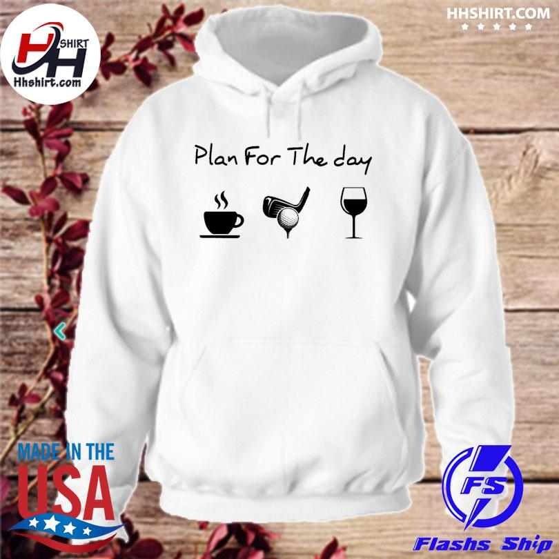 Plan for the day love golf hoodie