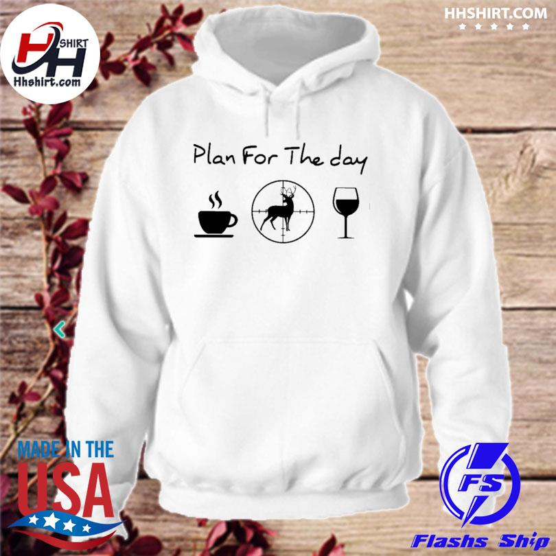 Plan for the day love hunting hoodie