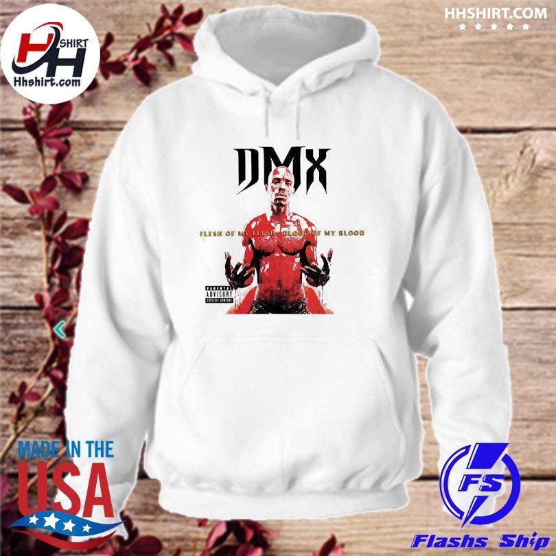 Rip Dmx flesh of my flesh blood of my blood hoodie