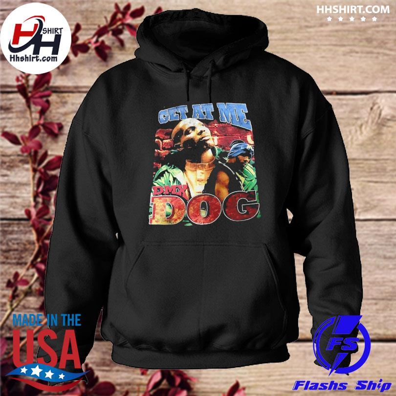 Rip DMX get at me DMX dog 2021 t-s hoodie