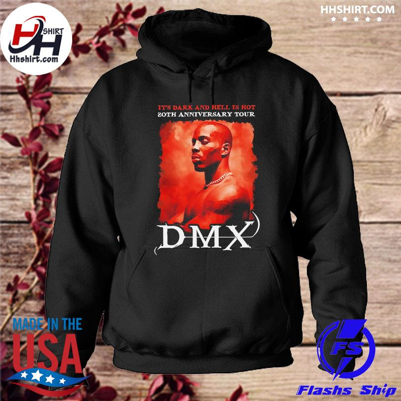 Rip Dmx it's dark and hell is hot 2021 hoodie