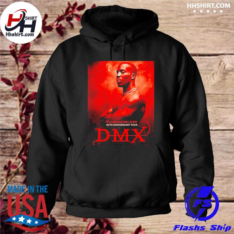 Rip Dmx it's dark and hell is hot 20th anniversary tour hoodie