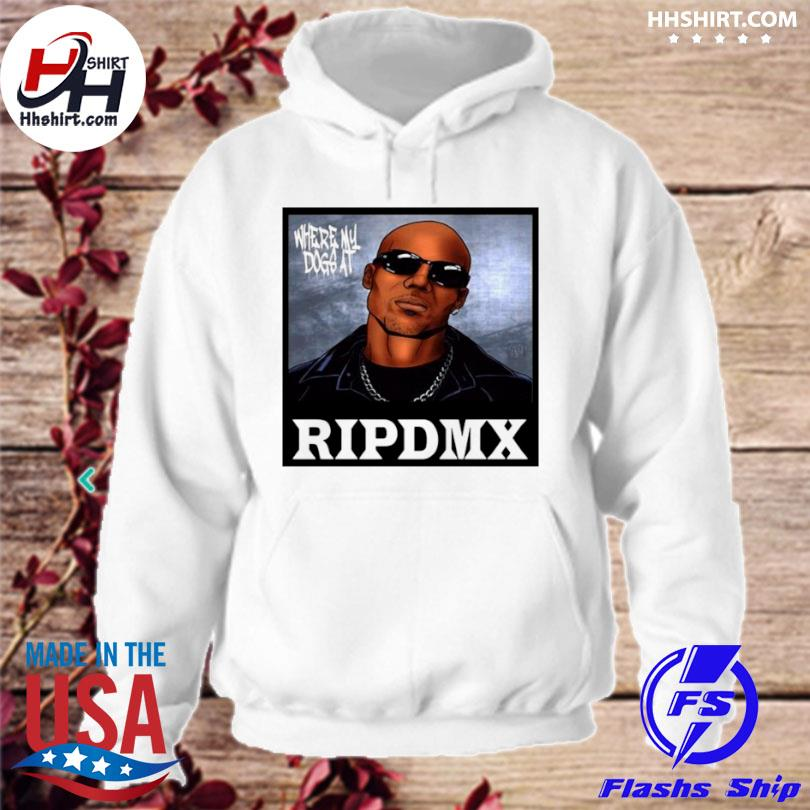 Rip dmx where my dog at hoodie