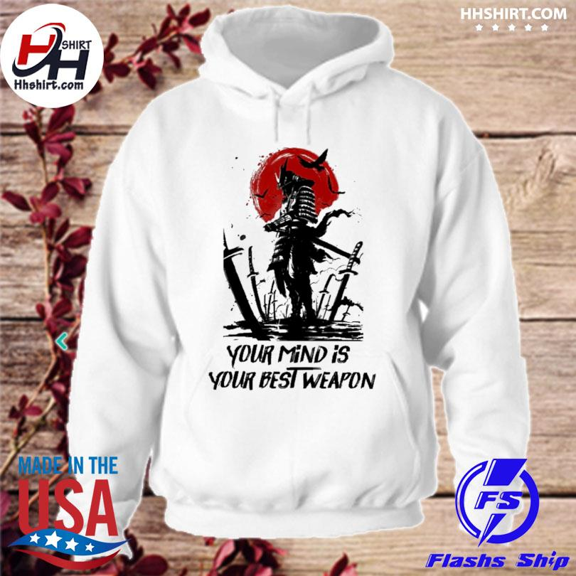 Samurai your mind is your best weapon hoodie
