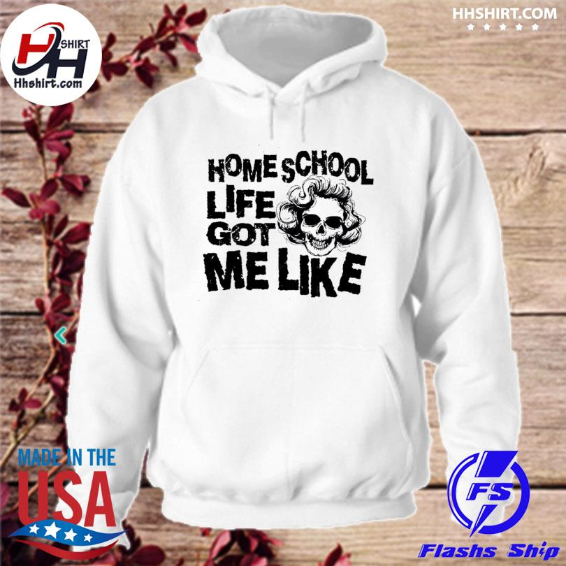Skull homes school life got me like hoodie