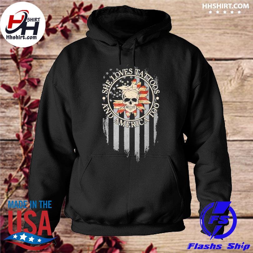 Skull she loves tattoos and america too hoodie