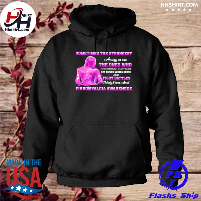 Sometimes the strongest among us are the ones who cry behind closed doors and fight battles hoodie
