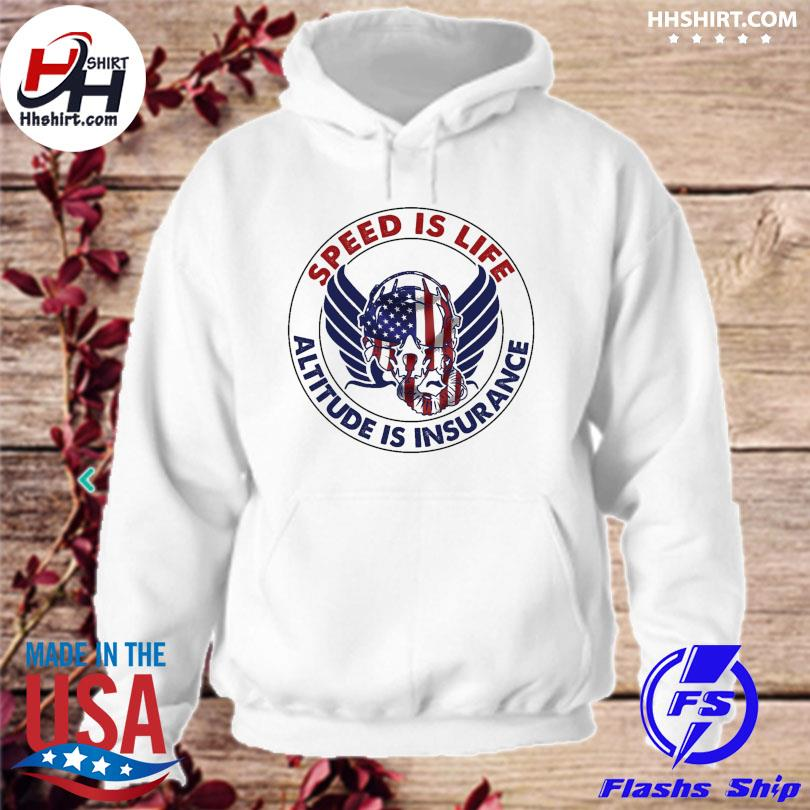 Speed is life altitude is insurance hoodie