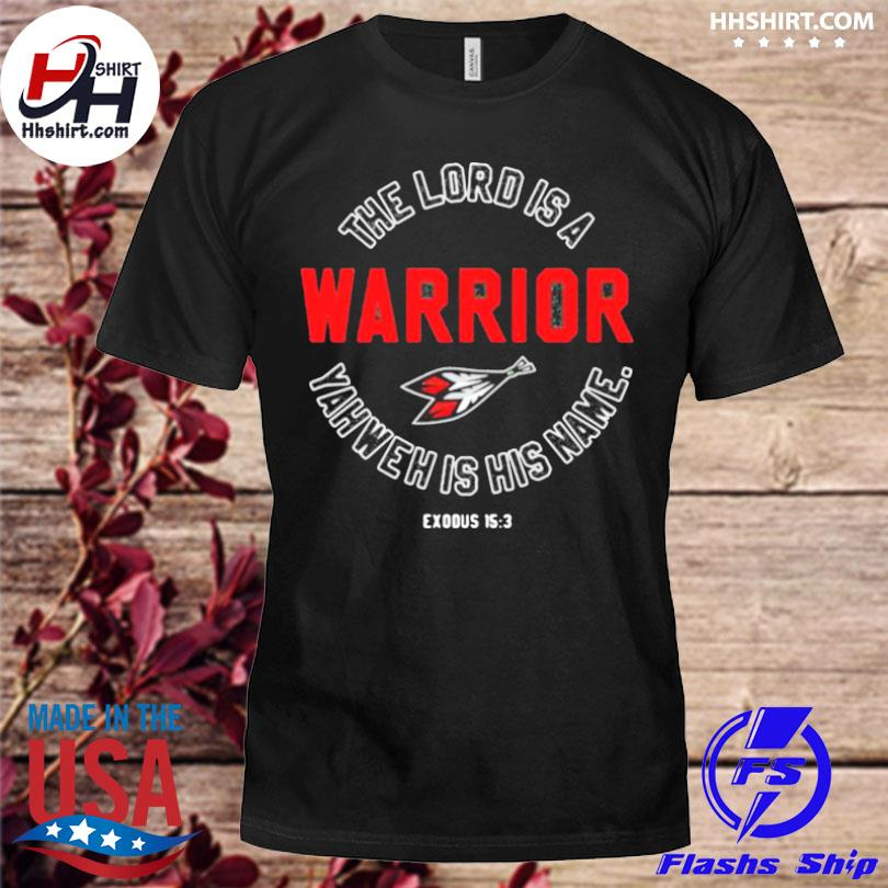 The lord is a warrior yahweh is his name shirt