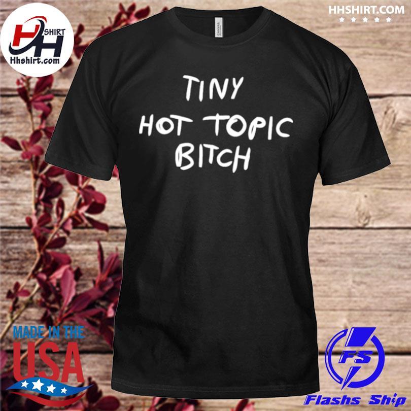 Tiny hot topic bitch shirt