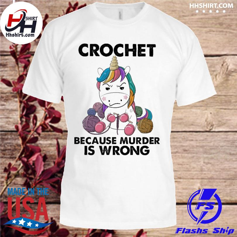 Unicorn Crochet because murder is wrong shirt