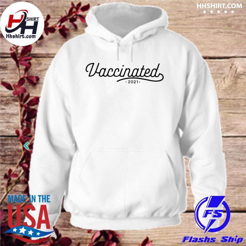 Vaccinated 2021 hoodie