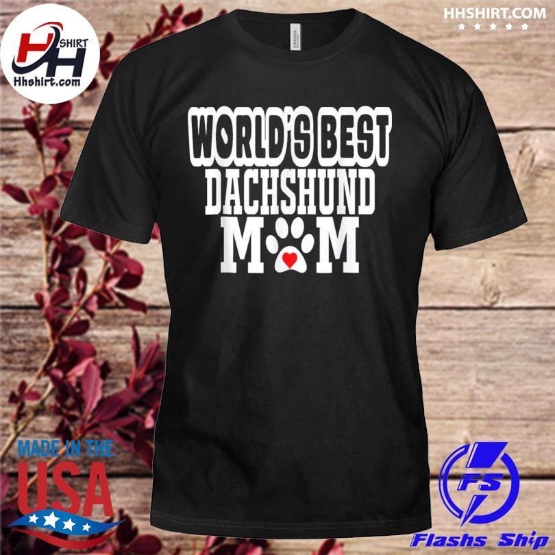 World's best dachshund mom dog lover mother's day shirt