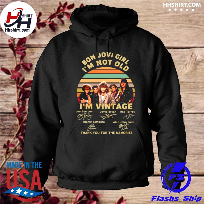 Bon jovi girl I'm not old I'm thank you for the memories vintage signatures hoodie